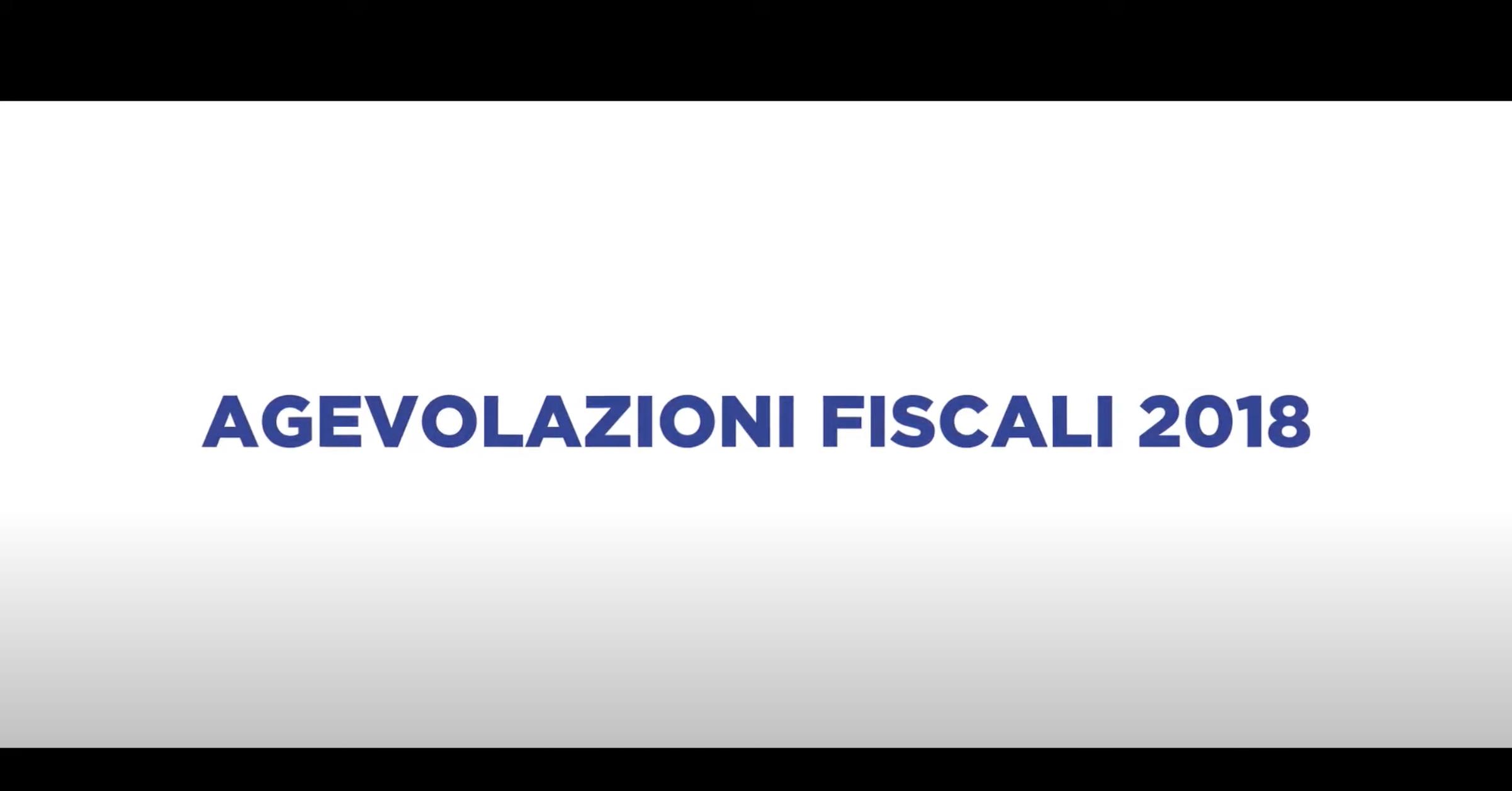 AGEVOLAZIONI FISCALI 2018