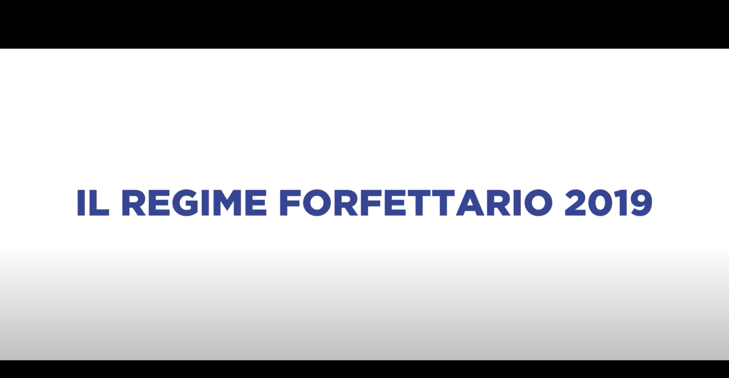 IL REGIME FORFETTARIO 2019