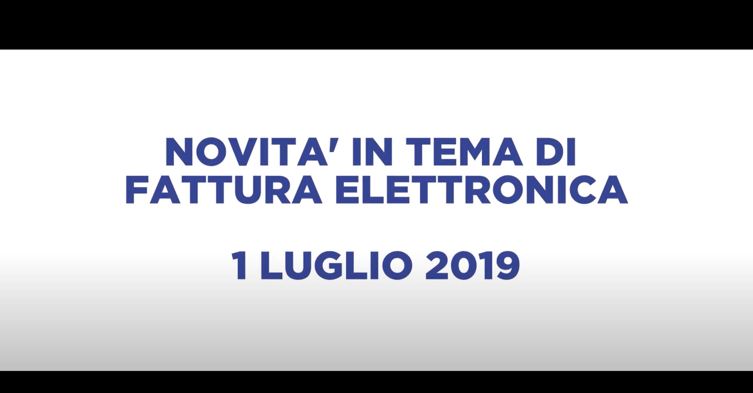 NOVITA' IN TEMA DI FATTURA ELETTRONICA – 1 LUGLIO 2019