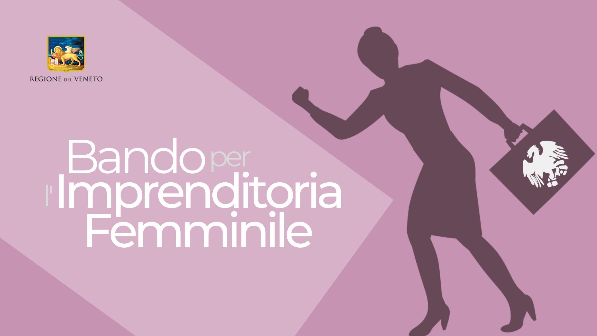 REGIONE VENETO: BANDO PER L'IMPRENDITORIA FEMMINILE