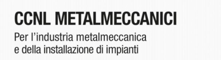RINNOVO CCNL METALMECCANICA – AZIENDE INDUSTRIALI