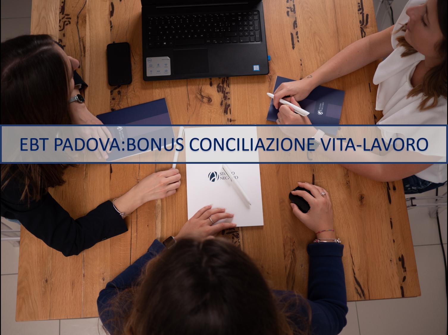 EBT PADOVA: BONUS CONCILIAZIONE VITA-LAVORO