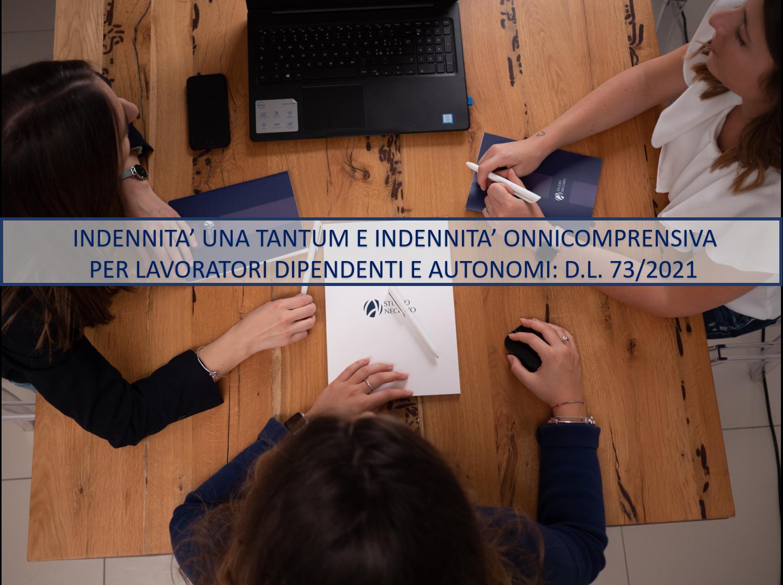 INDENNITA' UNA TANTUM E INDENNITA' ONNICOMPRENSIVA PER LAVORATORI DIPENDENTI E AUTONOMI: D.L. 73/2021