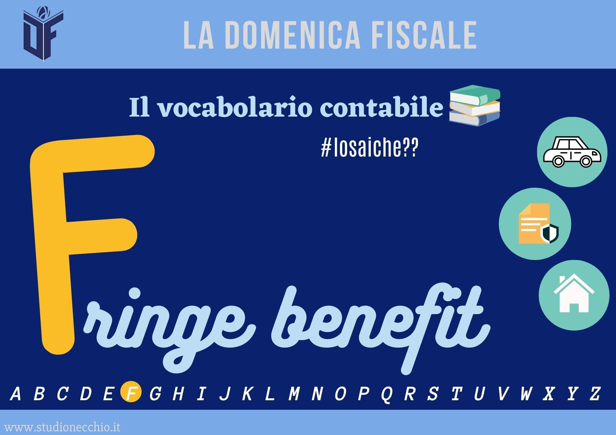 La Domenica Fiscale – F COME FRINGE BENEFIT
