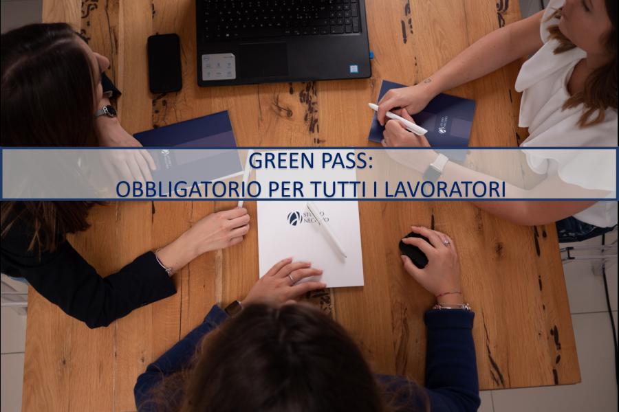 GREEN PASS: OBBLIGATORIO PER TUTTI I LAVORATORI