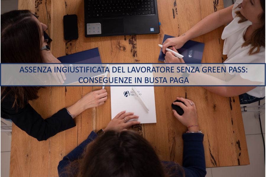 ASSENZA INGIUSTIFICATA DEL LAVORATORE SENZA GREEN PASS: CONSEGUENZE IN BUSTA PAGA